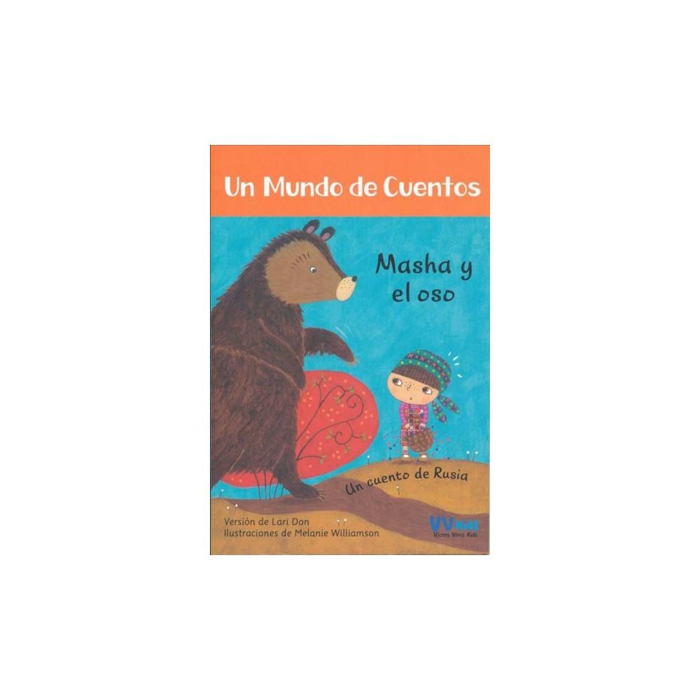 Masha y el oso / Masha and the Bear : Cuento De Rusia - by Lari Don (Paperback)