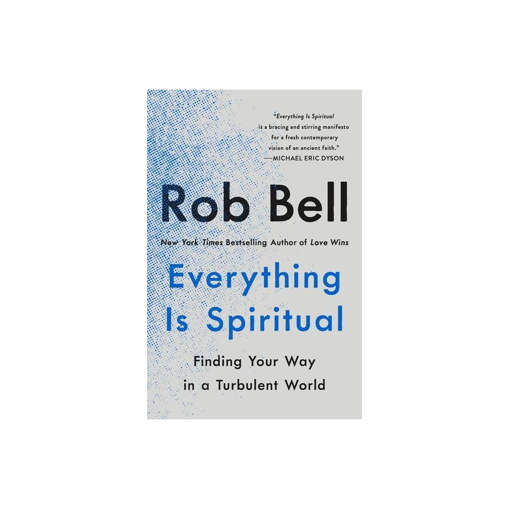 Everything Is Spiritual By Rob Bell Paperback