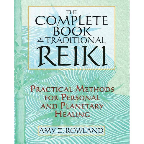 The Complete Book of Traditional Reiki - 2nd Edition by  Amy Z Rowland (Paperback) - image 1 of 1