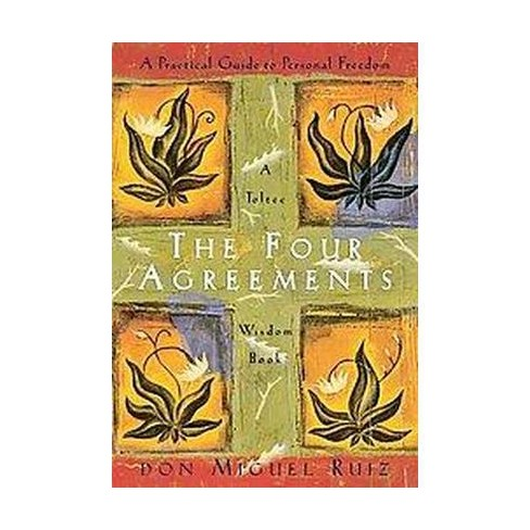 Four Agreements A Practical Guide To Personal Freedom A Toltec