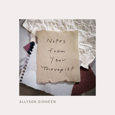 Notes from Your Therapist - by Allyson Dinneen (Hardcover)