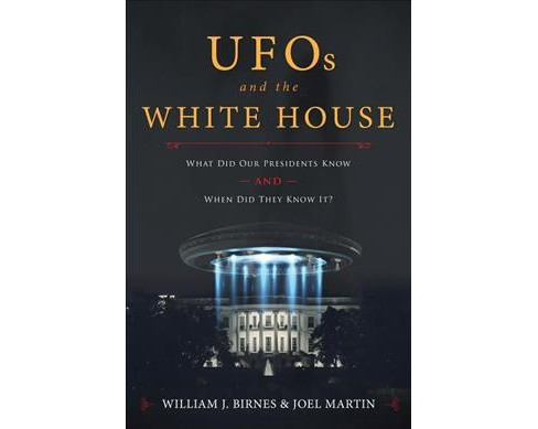 UFOs and the White House : What Did Our Presidents Know and When Did They Know It? -  (Hardcover) - image 1 of 1