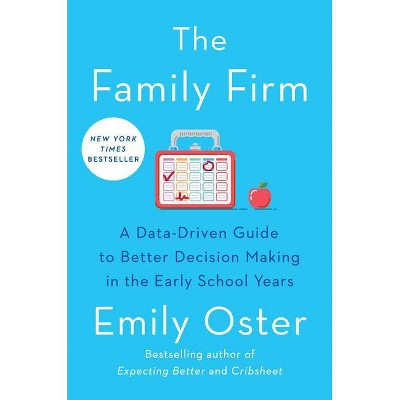 The Family Firm - (The Parentdata) by  Emily Oster (Hardcover)