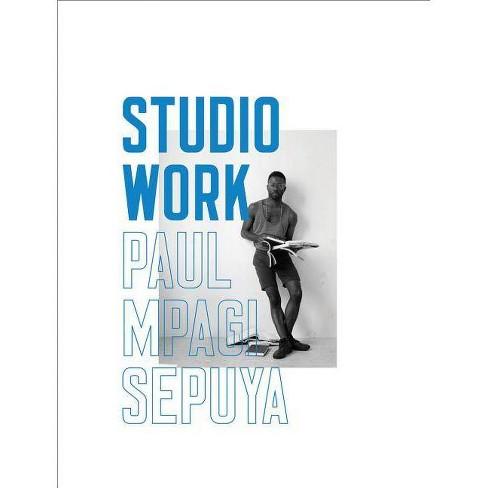 Paul Mpagi Sepuya: Studio Work - (Paperback) - image 1 of 1