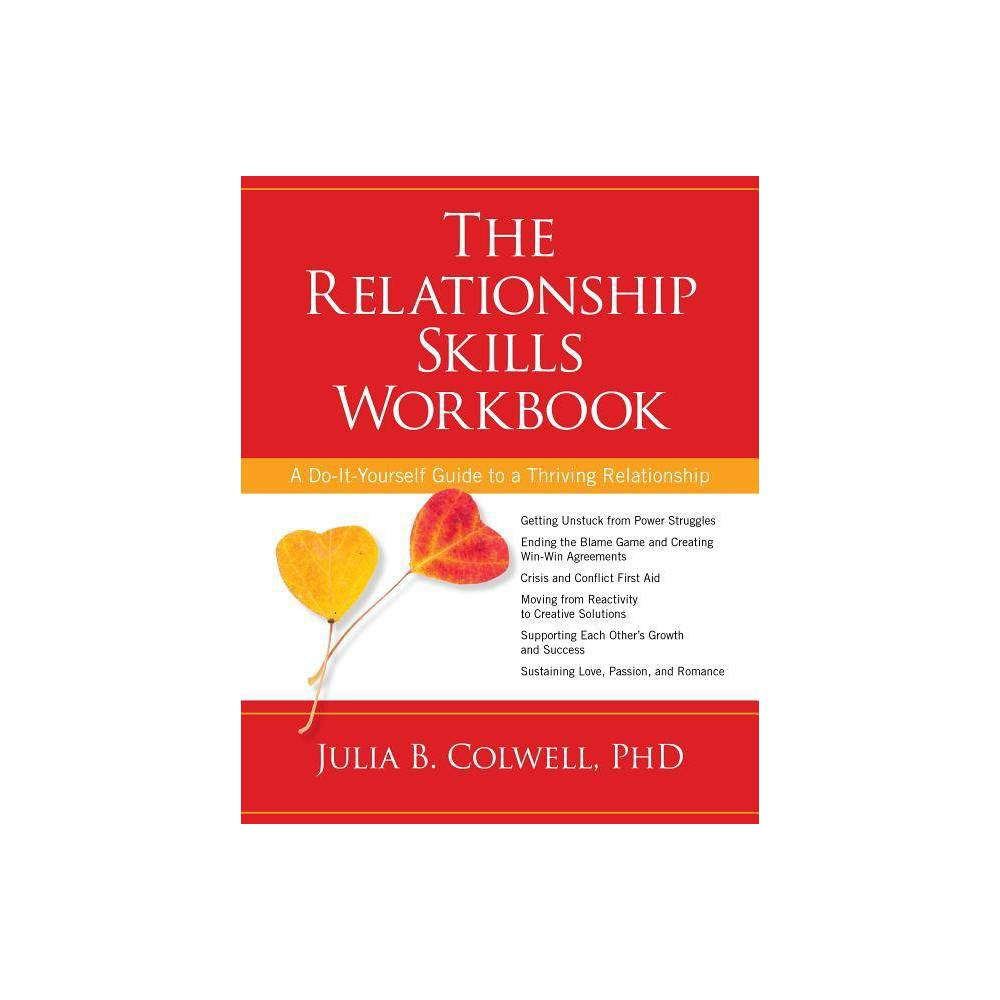 The Relationship Skills Workbook By Julia Colwell Paperback