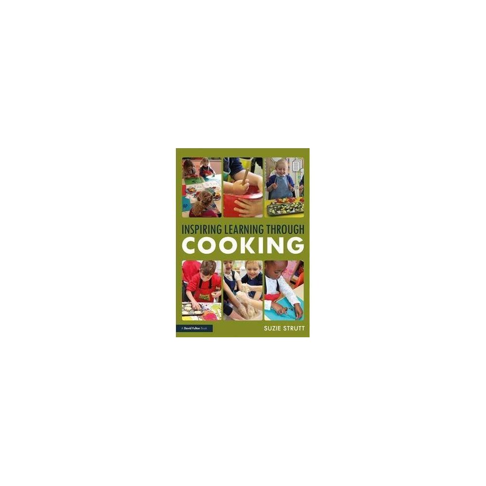 Inspiring Learning Through Cooking - by Suzie Strutt (Paperback)