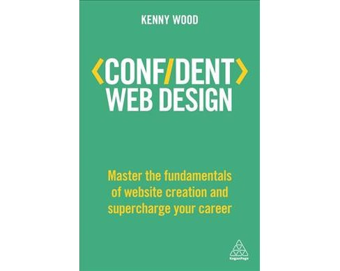 Confident Web Design : Master the Fundamentals of Website Creation and Supercharge Your Career - image 1 of 1