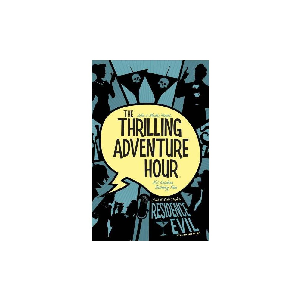 Residence Evil - (Thrilling Adventure Hour) by Ben Acker & Ben Blacker (Paperback)
