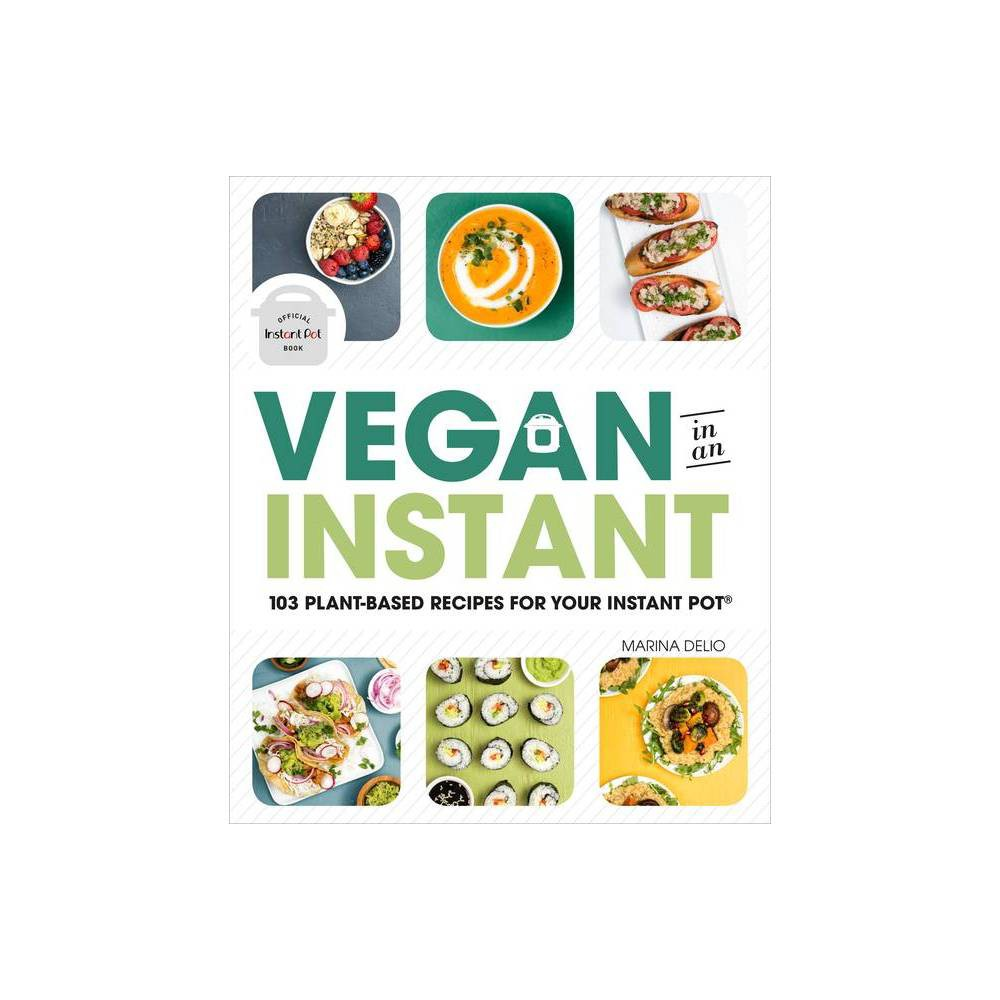 Vegan In An Instant By Marina Delio Paperback