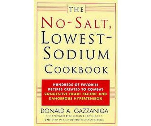 No Salt, Lowest Sodium Cookbook : Hundreds of Favorite Recipes Created to Combat Congestive Heart - image 1 of 1
