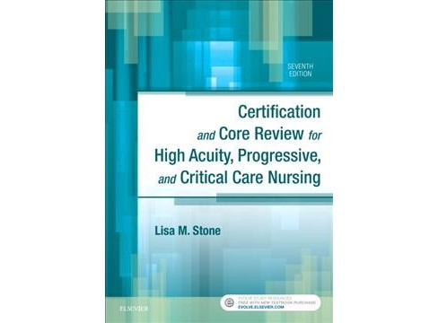 Certification and Core Review for High Acuity, Progressive, and Critical Care Nursing (Paperback) - image 1 of 1