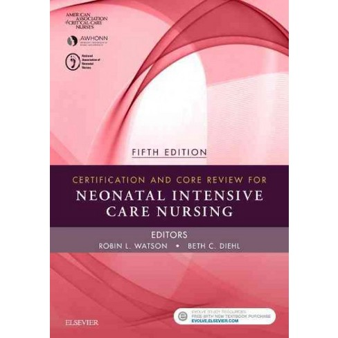Certification and Core Review for Neonatal Intensive Care Nursing ...
