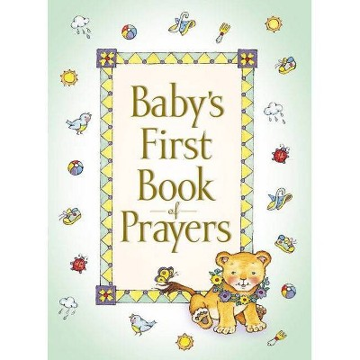 Baby's First Book of Prayers - by Melody Carlson (Hardcover)