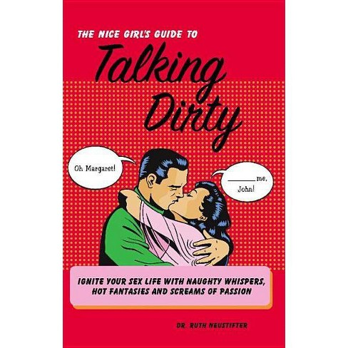 The Nice Girl's Guide to Talking Dirty - by  Ruth Neustifter (Paperback) - image 1 of 1