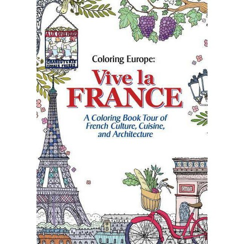 Coloring Europe: Vive La France - by  Il-Sun Lee (Paperback) - image 1 of 1