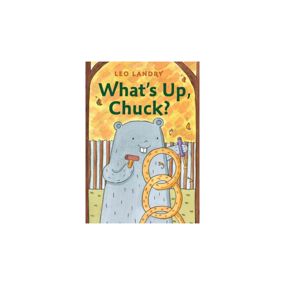 What's Up, Chuck? (Hardcover) (Leo Landry)