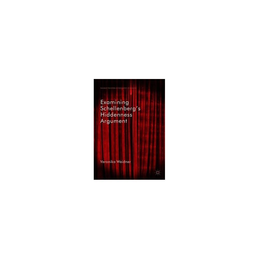 Examining Schellenberg's Hiddenness Argument - by Veronika Weidner (Hardcover)