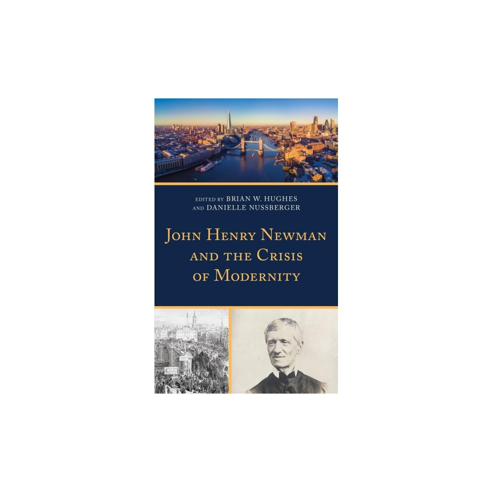 John Henry Newman and the Crisis of Modernity - (Hardcover)