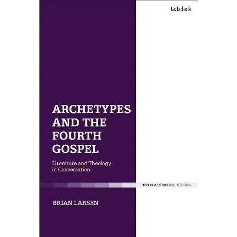 Archetypes and the Fourth Gospel - by  Brian Larsen (Paperback) - image 1 of 1