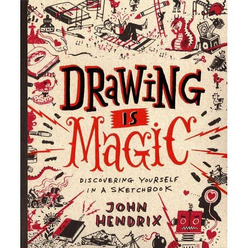 Drawing Is Magic - by  John Hendrix (Hardcover) - image 1 of 1