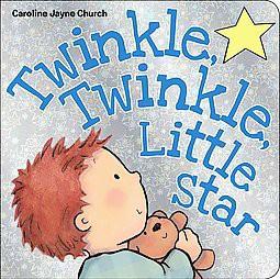Twinkle, Twinkle, Little Star by Caroline Jayne Church (Board Book)
