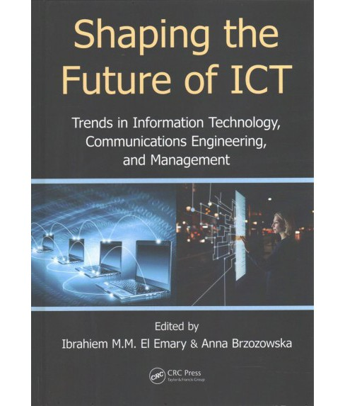 Shaping the Future of ICT : Trends in Information Technology, Communications Engineering, and Management - image 1 of 1