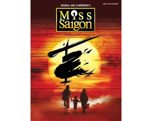 Miss Saigon : Piano / Vocal Selections -  (Paperback) - image 1 of 1