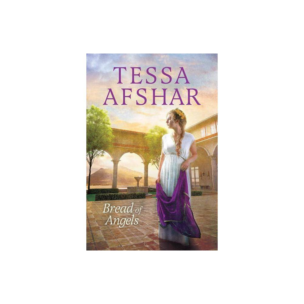 Bread Of Angels By Tessa Afshar Paperback