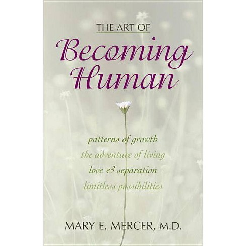 The Art of Becoming Human - by  Mary E Mercer (Paperback) - image 1 of 1