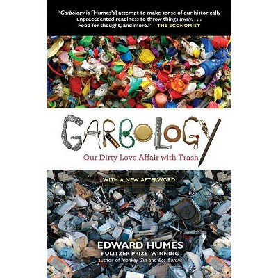 Garbology - by  Edward Humes (Paperback)