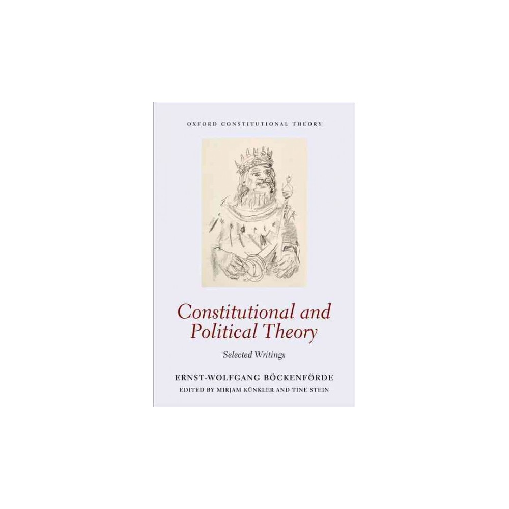 Constitutional and Political Theory : Selected Writings (Vol 1) (Hardcover) (Ernst-Wolfgang Bockenforde)