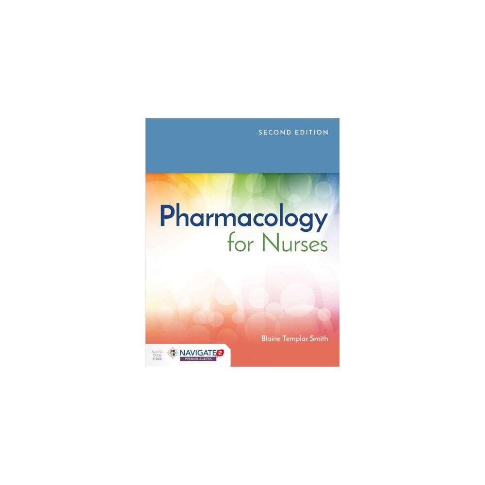Pharmacology for Nurses - 2 Har/Psc by Ph.D. Blaine Templar Smith & Ph.D. Diane F. Pacitti (Hardcover)