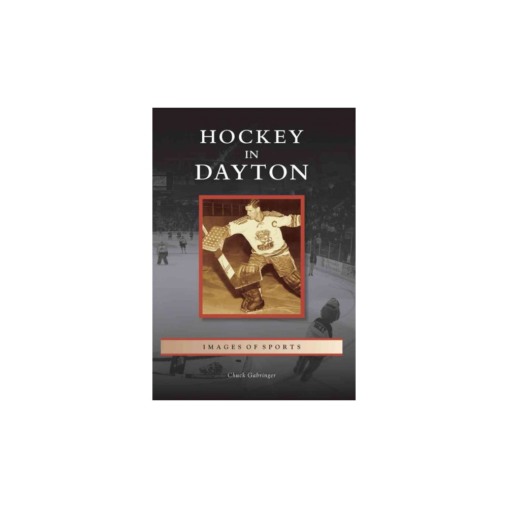 Hockey in Dayton ( Images of Sports) (Paperback)