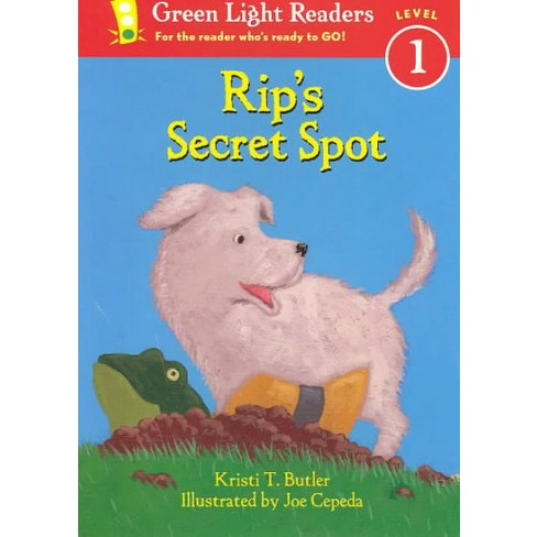 Rip's Secret Spot - (Green Light Reader - Level 1 (Quality)) by  Kristi T Butler (Paperback) - image 1 of 1