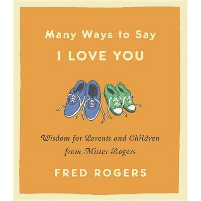 Many Ways To Say I Love You By Fred Rogers Hardcover Target