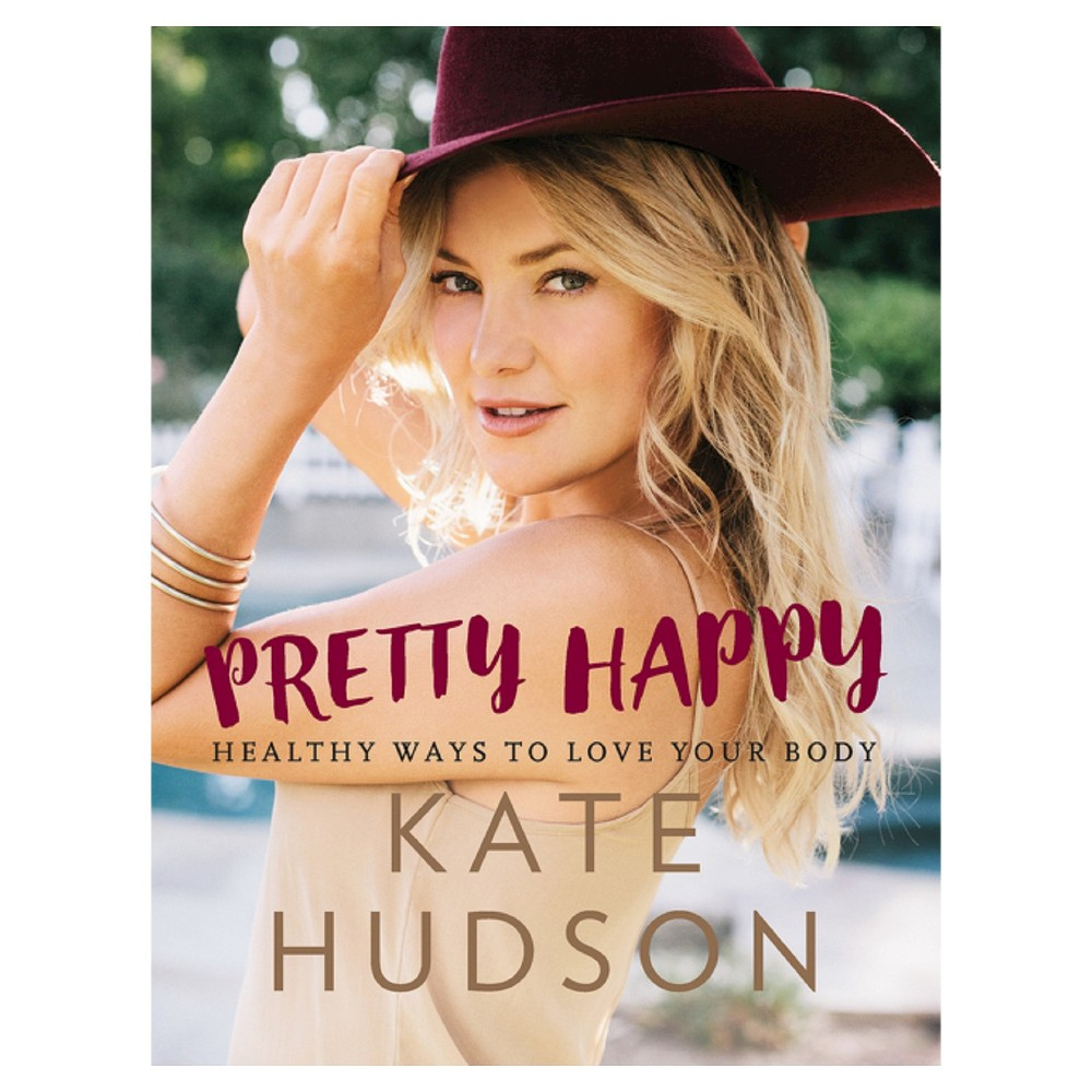 Pretty Happy: Healthy Ways to Love Your Body (Hardcover) (Kate Hudson)