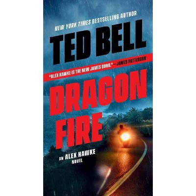 Dragonfire - (An Alex Hawke Novel) by  Ted Bell (Paperback)