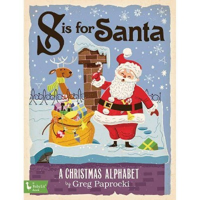 S Is for Santa : A Christmas Alphabet (Hardcover) (Greg Paprocki)