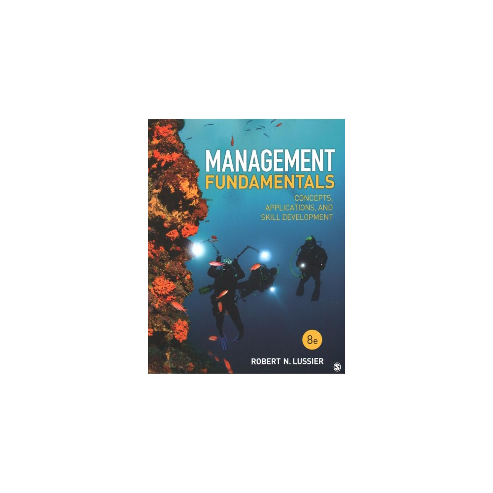 Management Fundamentals : Concepts, Applications, and Skill Development - (Paperback)