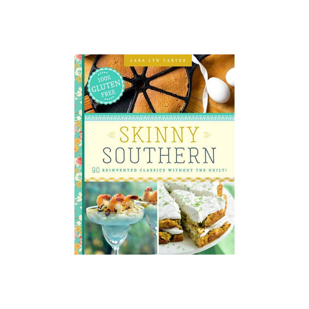 Skinny Southern By Lara Lyn Carter Hardcover