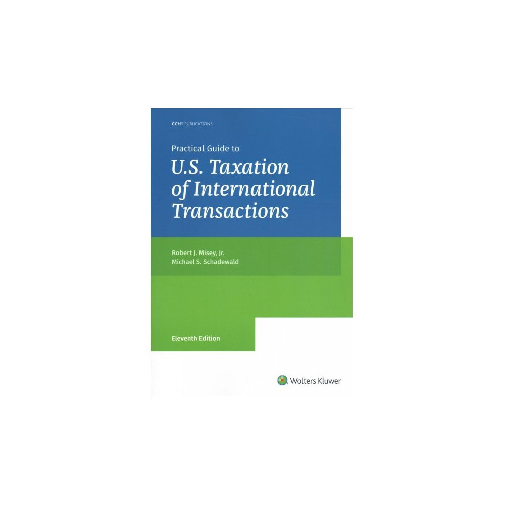 Practical Guide to U.S. Taxation of International Transactions - 11 (Paperback)