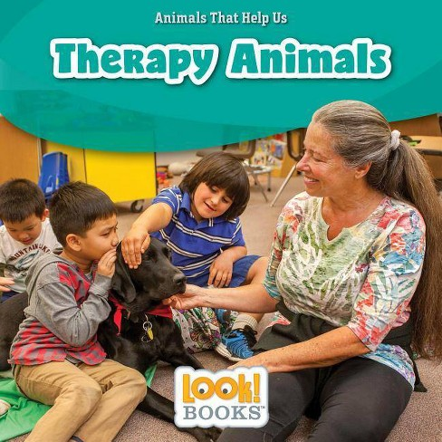 Therapy Animals - (Animals That Help Us (Look! Books (TM))) by  Alice Boynton (Hardcover) - image 1 of 1