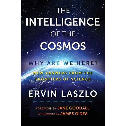 The Intelligence of the Cosmos - by  Ervin Laszlo (Paperback) - image 1 of 1