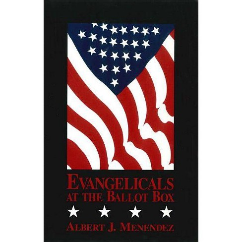 Evangelicals at the Ballot Box - by  Albert J Menendez (Hardcover) - image 1 of 1