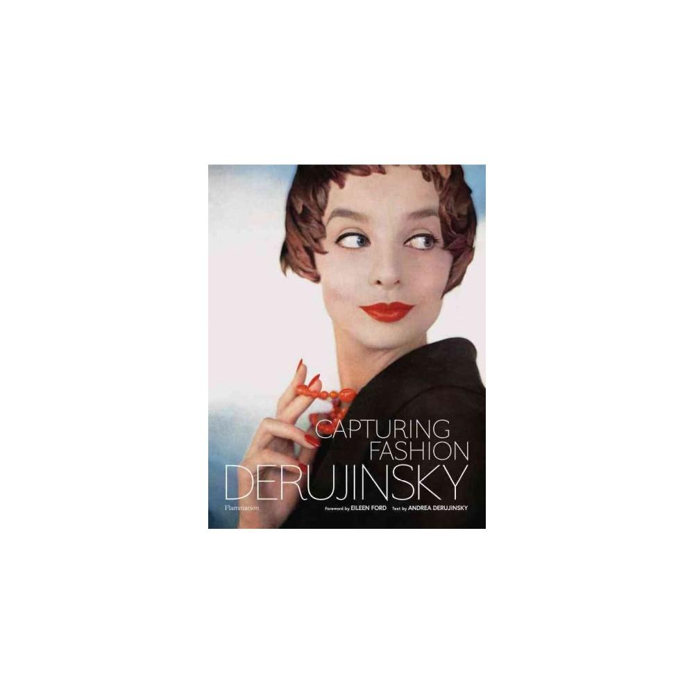 Capturing Fashion : Derujinsky (Hardcover) (Andrea Derujinsky)