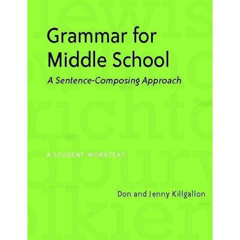 Grammar for Middle School - by  Donald Killgallon & Jenny Killgallon (Paperback) - image 1 of 1