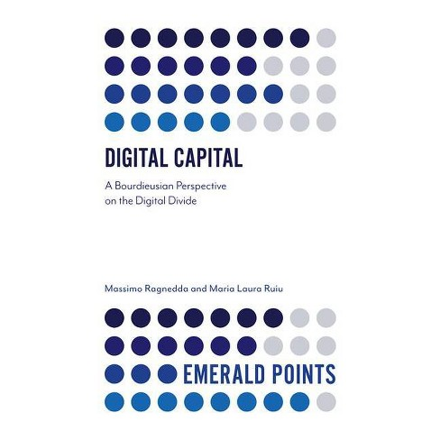 Digital Capital - (Emerald Points) by  Massimo Ragnedda & Maria Laura Ruiu (Paperback) - image 1 of 1