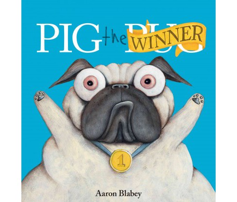 Pig the Winner -  (Pig the Pug) by Aaron Blabey (School And Library) - image 1 of 1