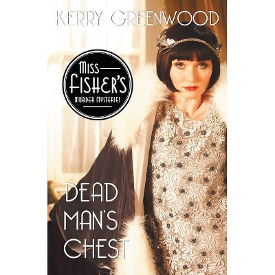 Dead Man's Chest - (Miss Fisher's Murder Mysteries) by  Kerry Greenwood (Paperback)