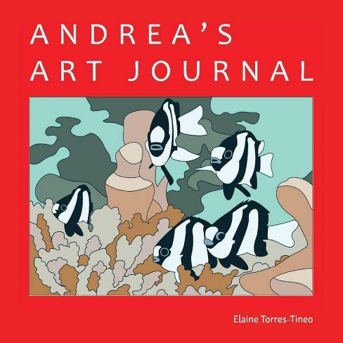 Andrea's Art Journal - by  Elaine Torres Tineo (Paperback) - image 1 of 1